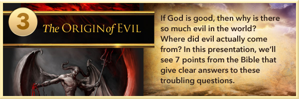 The Origin of Evil: If God Is Good, Why Is There Evil?
