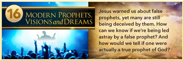 Modern Prophets, Visions and Dreams