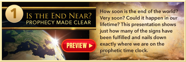 Is the End Near? Prophecy Made Clear